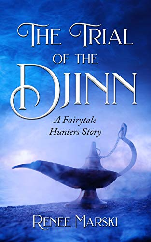 Book Cover The Trial of the Djinn: A Fairytale Hunters Novel