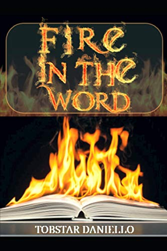 Book Cover FIRE IN THE WORD: THE SECRETS IN THE WORD OF GOD