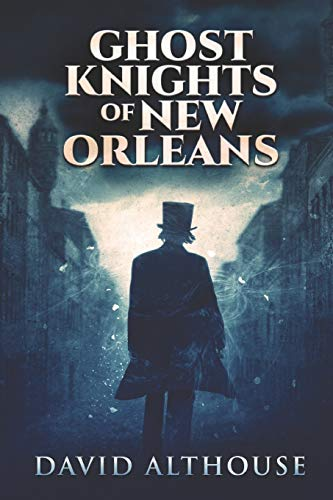 Book Cover Ghost Knights Of New Orleans: Large Print Edition