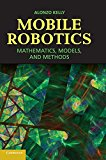 Book Cover Mobile Robotics: Mathematics, Models, and Methods