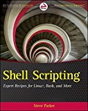 Book Cover Shell Scripting: Expert Recipes for Linux, Bash and more