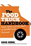 Book Cover The Food Truck Handbook: Start, Grow, and Succeed in the Mobile Food Business