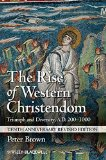 Book Cover The Rise of Western Christendom: Triumph and Diversity, A.D. 200-1000