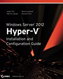 Book Cover Windows Server 2012 Hyper-V Installation and Configuration Guide