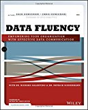 Book Cover Data Fluency: Empowering Your Organization with Effective Data Communication