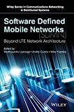 Book Cover Software Defined Mobile Networks (SDMN): Beyond LTE Network Architecture (Wiley Series on Communications Networking & Distributed Systems)