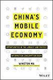 Book Cover China's Mobile Economy: Opportunities in the Largest and Fastest Information Consumption Boom