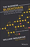 Book Cover The Business Blockchain: Promise, Practice, and Application of the Next Internet Technology