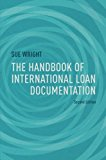 Book Cover The Handbook of International Loan Documentation: Second Edition (Global Financial Markets)