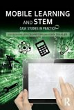 Book Cover Mobile Learning and STEM: Case Studies in Practice