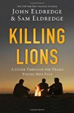 Book Cover Killing Lions: A Guide Through the Trials Young Men Face