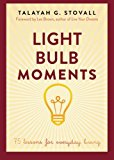 Book Cover Light Bulb Moments: 75 Lessons for Everyday Living