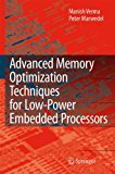 Book Cover Advanced Memory Optimization Techniques for Low-Power Embedded Processors
