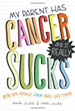 Book Cover My Parent Has Cancer and It Really Sucks