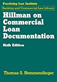 Book Cover Hillman on Commercial Loan Documentation (Pli Press's Commercial, Banking and Trade Law Library)