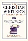 Book Cover The Christian Writer's Market Guide 2015-2016: Everything You Need to Get Published