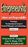 Book Cover Entrepreneurship: Values and Responsibility (Praxiology: The International Annual of Practical Philosophy)