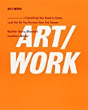 Book Cover ART/WORK: Everything You Need to Know (and Do) As You Pursue Your Art Career