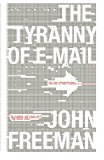 Book Cover The Tyranny of E-mail: The Four-Thousand-Year Journey to Your Inbox