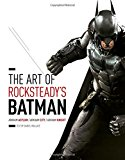 Book Cover The Art of Rocksteady's Batman: Arkham Asylum, Arkham City & Arkham Knight