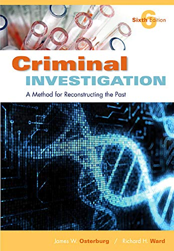Criminal Investigation: A Method for Reconstructing the Past, 6th Edition