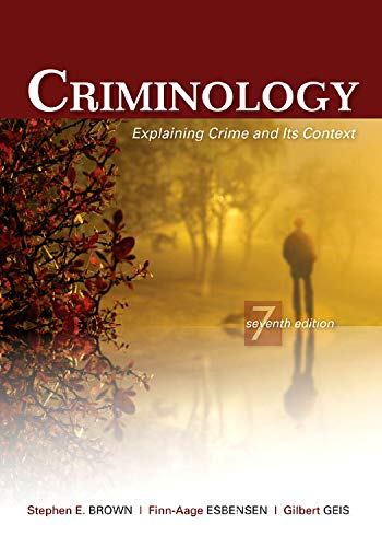 Criminology: Explaining Crime and Its Context, 7th Edition