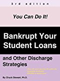 Book Cover Bankrupt Your Student Loans: and Other Discharge Strategies