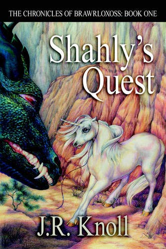Shahly's Quest: The Chronicles of Brawrloxoss: Book One