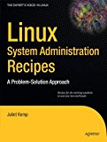 Book Cover Linux System Administration Recipes: A Problem-Solution Approach (Expert's Voice in Linux)