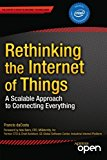 Book Cover Rethinking the Internet of Things: A Scalable Approach to Connecting Everything