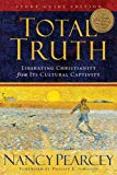 Book Cover Total Truth (Study Guide Edition / Paperback Edition): Liberating Christianity from Its Cultural Captivity