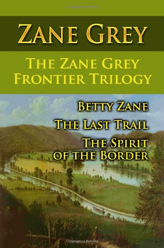 Betty Zane By Zane Grey First Edition