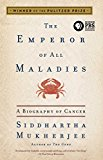 Book Cover The Emperor of All Maladies: A Biography of Cancer