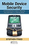 Book Cover Mobile Device Security: A Comprehensive Guide to Securing Your Information in a Moving World