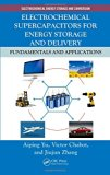 Book Cover Electrochemical Supercapacitors for Energy Storage and Delivery: Fundamentals and Applications (Electrochemical Energy Storage and Conversion)
