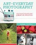 Book Cover Art of Everyday Photography: Move Toward Manual and Make Creative Photos
