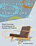 Book Cover Mid-Century Modern Furniture: Shop Drawings & Techniques for Making 29 Projects