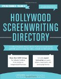 Book Cover Hollywood Screenwriting Directory Spring/Summer: A Specialized Resource for Discovering Where & How to Sell Your Screenplay