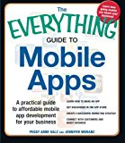 Book Cover The Everything Guide to Mobile Apps: A Practical Guide to Affordable Mobile App Development for Your Business
