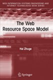 Book Cover The Web Resource Space Model (Web Information Systems Engineering and Internet Technologies Book Series)