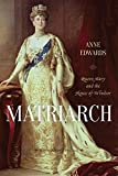 Book Cover Matriarch: Queen Mary and the House of Windsor