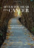 Book Cover After You Hear It's Cancer: A Guide to Navigating the Difficult Journey Ahead