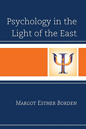 Psychology in the Light of the East by Margot Esther Borden