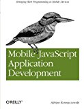Book Cover Mobile JavaScript Application Development: Bringing Web Programming to Mobile Devices
