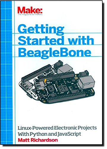 Book Cover Getting Started with BeagleBone: Linux-Powered Electronic Projects With Python and JavaScript