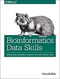 Book Cover Bioinformatics Data Skills: Reproducible and Robust Research with Open Source Tools