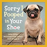 Book Cover Sorry I Pooped in Your Shoe: (and Other Heartwarming Letters from Doggie)