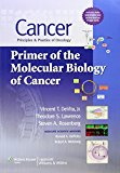 Book Cover Cancer: Principles & Practice of Oncology: Primer of the Molecular Biology of Cancer