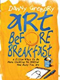 Book Cover Art Before Breakfast: A Zillion Ways to be More Creative No Matter How Busy You Are