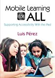 Book Cover Mobile Learning for All: Supporting Accessibility With the iPad
